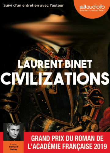 studio load livre audio laurent binet civilizations